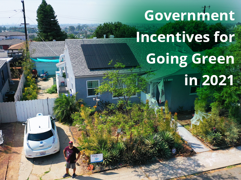 Government Incentives for Going Green 2021 Edition