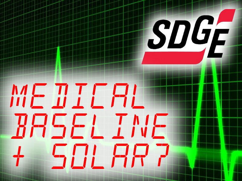 SDG&E Medical Baseline & Solar - What you Need to Know