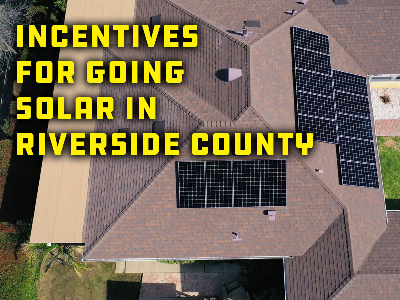 Incentives for Going Solar in Riverside County